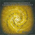 Couverture du livre « Méditations de l'essence, l'ancrage et la convergence » de Kishori Aird aux éditions Kishori