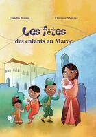 Couverture du livre « Les fêtes des enfants au Maroc » de Ouadia Bennis et Floriane Mercier aux éditions Yomad