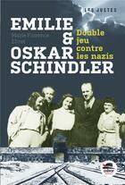 Couverture du livre « Emilie et Oskar Schindler ; double jeu contre les nazis » de Marie-Florence Ehret aux éditions Oskar