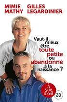 Couverture du livre « Vaut-il mieux être toute petite ou abandonné à la naissance ? » de Gilles Legardinier et Mimi Mathy aux éditions A Vue D'oeil