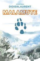 Couverture du livre « Malamute » de Jean-Paul Didierlaurent aux éditions Au Diable Vauvert