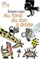 Couverture du livre « Au fond du zoo à droite » de Edouard Launet aux éditions Seuil