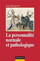 Couverture du livre « La personnalité normale et pathologique (3e édition) » de Jean Bergeret aux éditions Dunod