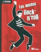 Couverture du livre « Les années rock'n roll » de Rodolphe Jacquette aux éditions Chronique