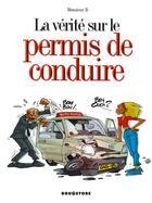 Couverture du livre « La vérité sur le permis de conduire » de Rodrigue et Monsieur B. aux éditions Drugstore