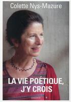 Couverture du livre « La poésie, j'y crois » de Colette Nys-Mazure aux éditions Bayard