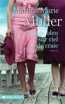 Couverture du livre « Nuage bleu sur ciel de craie » de Martine-Marie Muller aux éditions Presses De La Cite