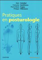 Couverture du livre « Pratiques en posturologie » de Philippe Villeneuve et Pierre-Marie Gagey et Alain Scheibel et Francoise Zamfirescu aux éditions Elsevier-masson