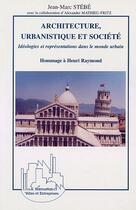 Couverture du livre « Architecture, urbanistique et societe - hommage a henri raymond » de Jean-Marc Stebe aux éditions Editions L'harmattan