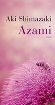 Couverture du livre « Azami » de Aki Shimazaki aux éditions Actes Sud