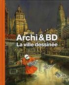 Couverture du livre « La ville dessinée : architecture et bande dessinée » de Collectif aux éditions Monografik