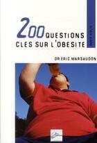 Couverture du livre « 200 questions clés sur l'obésité » de Eric Marsaudon aux éditions 2eme Edition
