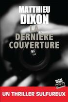 Couverture du livre « La dernière couverture » de Matthieu Dixon aux éditions Jigal