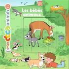 Couverture du livre « Les bébés animaux » de Anne Morel et Clara Soriano aux éditions Milan