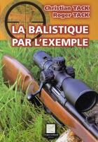 Couverture du livre « La balistique par l'exemple » de Roger aux éditions Crepin Leblond