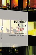 Couverture du livre « 24/7 ; le capitalisme à l'assaut du sommeil » de Jonathan Crary aux éditions La Decouverte