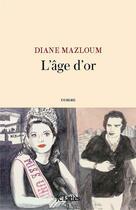 Couverture du livre « L'âge d'or » de Diane Mazloum aux éditions Lattes