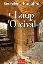 Couverture du livre « Loup D'Orcival (Le) » de Bernadette Puijalon aux éditions De Boree