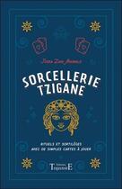 Couverture du livre « Sorcellerie tzigane ; rituels et sortilèges avec de simples cartes à jouer » de Joska Zani Argwald aux éditions Trajectoire