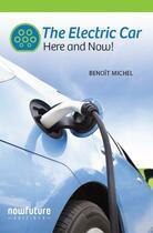 Couverture du livre « The electric car ; here and now! » de Benoit Michel aux éditions Now Future