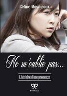Couverture du livre « Ne M'Oublie Pas » de Celine Musmeaux aux éditions Nymphalis