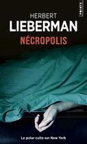 Couverture du livre « Necropolis » de Herbert Lieberman aux éditions Points