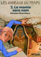 Couverture du livre « Les anneaux du temps t.2 ; la momie sans nom » de Christine Feret-Fleury aux éditions Gallimard-jeunesse