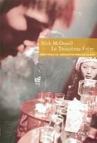 Couverture du livre « Le troisieme frere » de Nick Mcdonell aux éditions Denoel