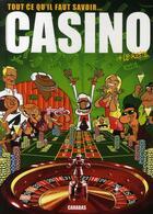 Couverture du livre « Casino ; tout ce qu'il faut savoir... » de Zebe aux éditions Carabas