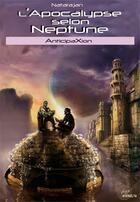 Couverture du livre « L'apocalypse selon Neptune » de Natarajan aux éditions Interkeltia