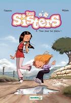 Couverture du livre « Les Sisters T.8 ; tout pour lui plaire ! » de Christophe Cazenove et William aux éditions Bamboo