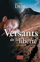Couverture du livre « Les versants de la liberté » de Jean-Marc Dete aux éditions Lucien Souny