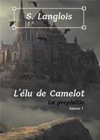 Couverture du livre « L'élu de camelot » de Sebastien Langlois aux éditions Le Lys Bleu