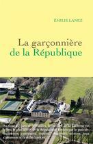 Couverture du livre « La garçonnière de la République » de Emilie Lanez aux éditions Grasset Et Fasquelle
