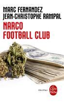 Couverture du livre « Narco football club » de Marc Fernandez et Jean-Christophe Rampal aux éditions Lgf