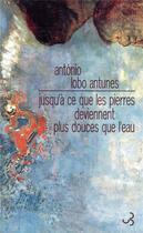 Couverture du livre « Jusqu'à ce que les pierres deviennent plus légères que l'eau » de Antonio Lobo Antunes aux éditions Christian Bourgois