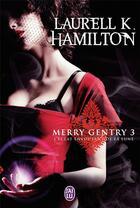 Couverture du livre « Merry Gentry T.3 ; l'éclat envoûtant de la Lune » de Laurell K. Hamilton aux éditions J'ai Lu