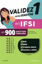 Couverture du livre « Validez votre semestre 1 en IFSI en 900 questions corrigées » de Jerome Chevillotte aux éditions Elsevier-masson
