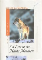 Couverture du livre « La louve de haute Mauricie » de Gilles La Carbona aux éditions Les Deux Encres