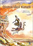 Couverture du livre « Distro-skol katell » de Aourel Korneg et Bertrand De Sola aux éditions Tes