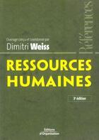 Couverture du livre « Ressources humaines (3e édition) » de Dimitri Weiss aux éditions Organisation