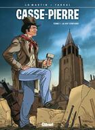 Couverture du livre « Casse-pierre t.1 ; la xiiie centurie » de Jacques-Rene Martin et Tarral aux éditions Glenat