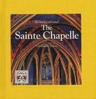 Couverture du livre « The Sainte Chapelle » de Bernard Carbonnel et Christophe Daniel aux éditions Equinoxe
