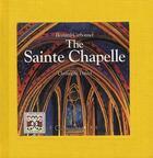 Couverture du livre « The Sainte Chapelle » de Bernard Carbonnel et Christophe Daniel aux éditions Equinoxe