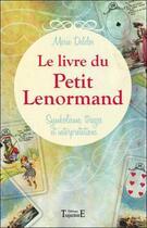 Couverture du livre « Le livre du Petit Lenormand ; symbolisme, tirages et interprétations » de Marie Delclos aux éditions Trajectoire