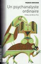Couverture du livre « Un psychanalyste ordinaire » de Francis Hofstein aux éditions Felin
