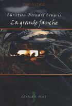 Couverture du livre « La grande fauche » de Christian Couprie aux éditions Cavalier Vert