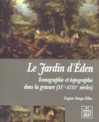 Couverture du livre « Jardin d eden. iconographie et topographie dans la gravure xv-xviiie siecles » de Ortega Tillier aux éditions Pu De Dijon