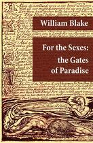 Couverture du livre « For the Sexes: the Gates of Paradise (Illuminated Manuscript with the Original Illustrations of William Blake) » de William Blake aux éditions E-artnow
