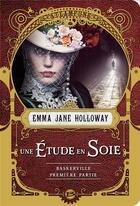 Couverture du livre « Baskerville ; une étude en soie ; première partie » de Emma-Jane Holloway aux éditions Bragelonne